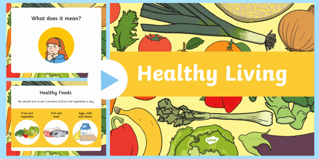 Healthy Food Powerpoint then Healthy Eating and Living assembly Powerpoint